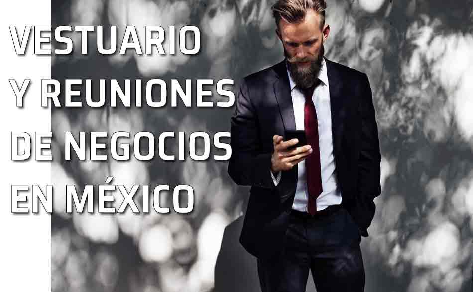 29f11a90d Vestir en México Vestuario para una reunión de negocios...